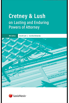 Cretney & Lush on Lasting and Enduring Powers of Attorney