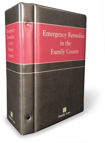 Emergency Remedies in the Family Courts