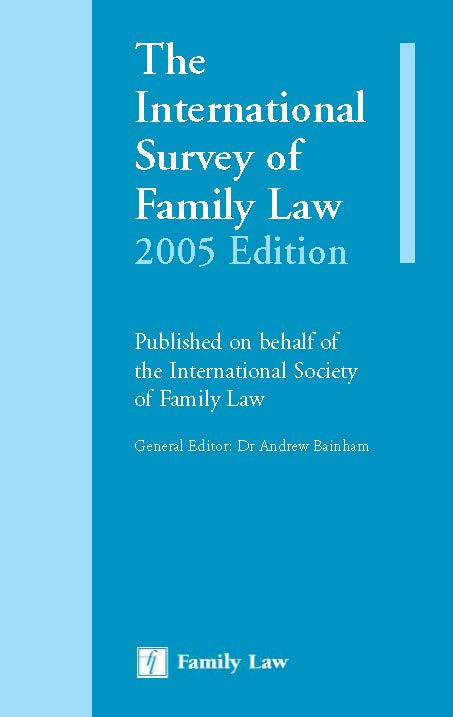 International Survey of Family Law: 2005 Edition, The